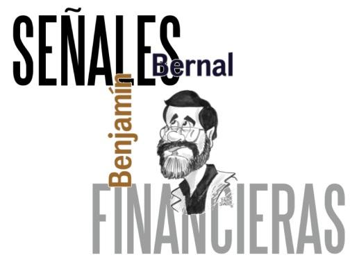 Señales Financieras por Benjamín Bernal